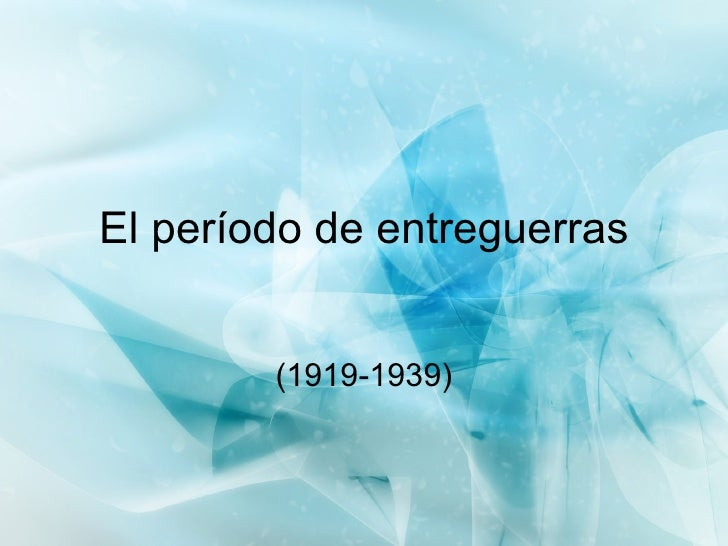 El período de entreguerras (1919-1939)