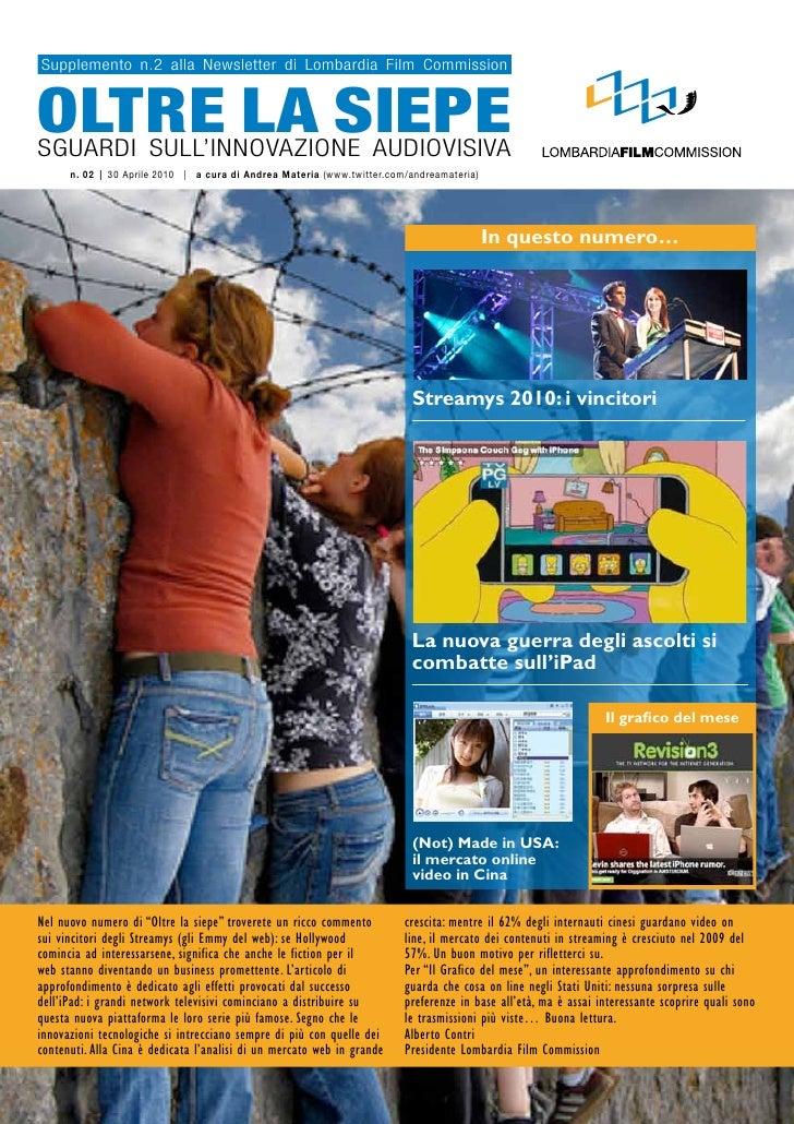Supplemento n.2 alla Newsletter di Lombardia Film Commission   OLTRE LA SIEPE Sguardi SuLL'iNNovazioNe audioviSiva       n...