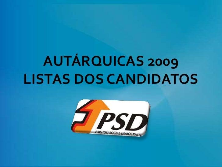 AUTÁRQUICAS 2009LISTAS DOS CANDIDATOS<br />
