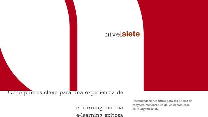 Ocho puntos clave para una experiencia de  e-learning exitosa e-learning exitosa <ul><li>Recomendaciones útiles para los l...