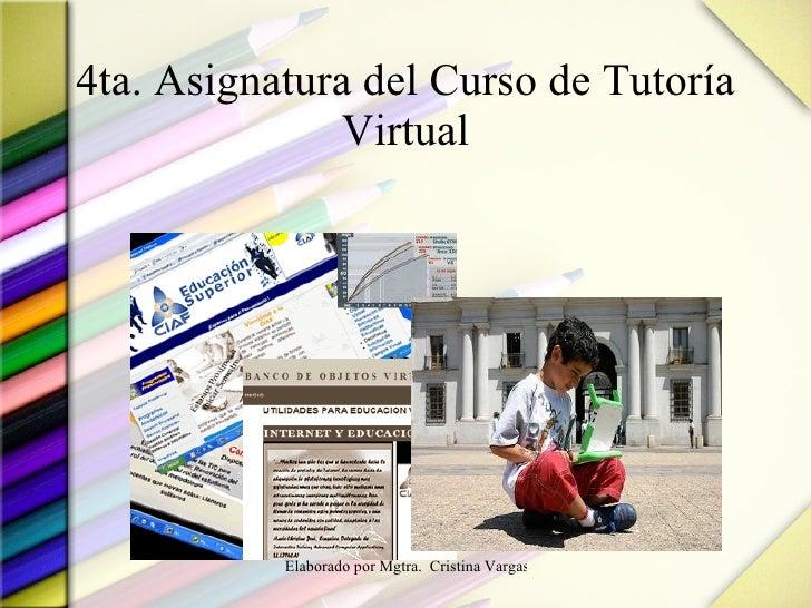 4ta. Asignatura del Curso de Tutoría Virtual