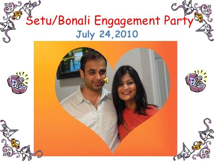 Setu/Bonali Engagement Party<br />July 24,2010<br />