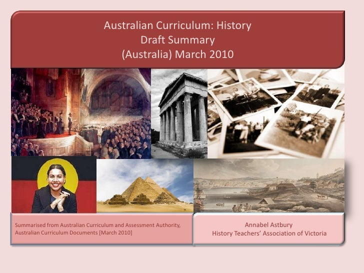 Australian Curriculum: HistoryDraft Summary<br />(Australia) March 2010<br />Summarised from Australian Curriculum and Ass...