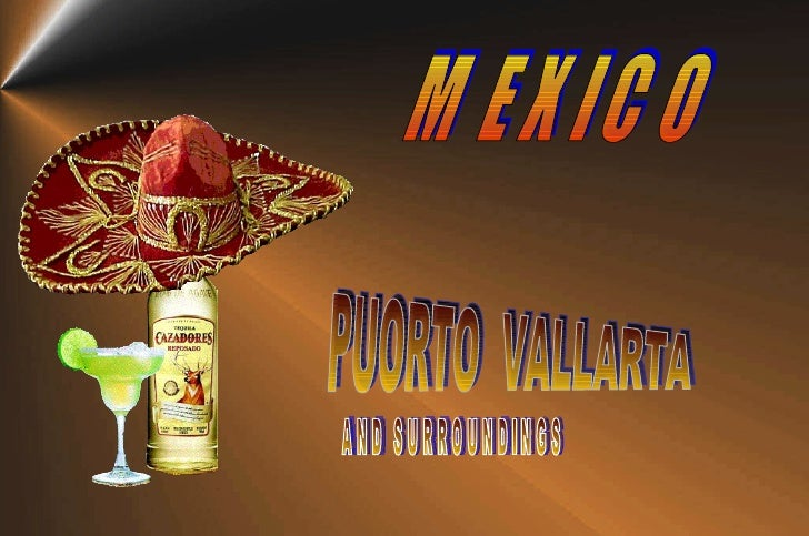 MEXICO PUORTO  VALLARTA AND SURROUNDINGS