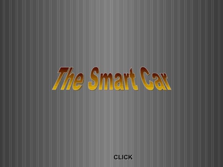 The Smart Car CLICK