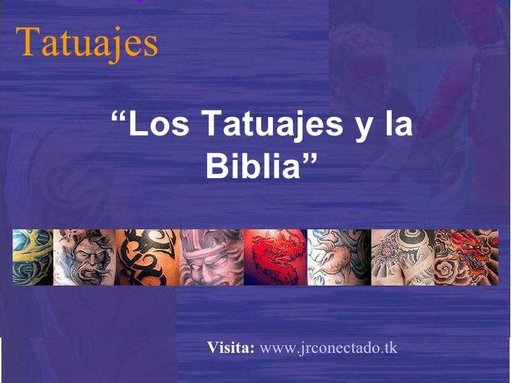 """ Los Tatuajes y la Biblia"" Tatuajes Visita:   www.jrconectado.tk"