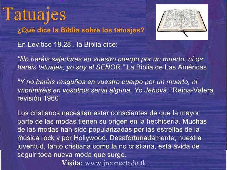 """¿Qué dice la Biblia sobre los tatuajes? En Levítico 19,28 , la Biblia dice:  """"No haréis sajaduras en vuestro cuerpo p..."""