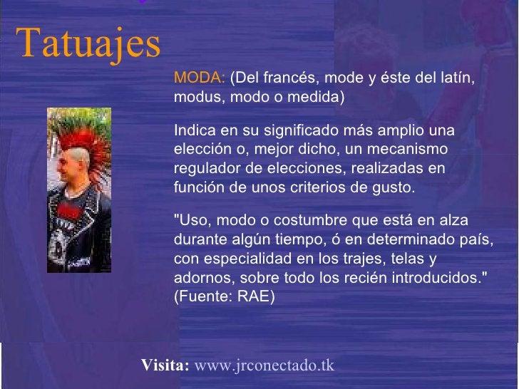 MODA:  (Del francés, mode y éste del latín, modus, modo o medida) Indica en su significado más amplio una elección o, mejo...