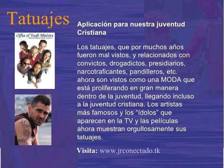 Aplicación para nuestra juventud Cristiana Los tatuajes, que por muchos años fueron mal vistos, y relacionados con convict...