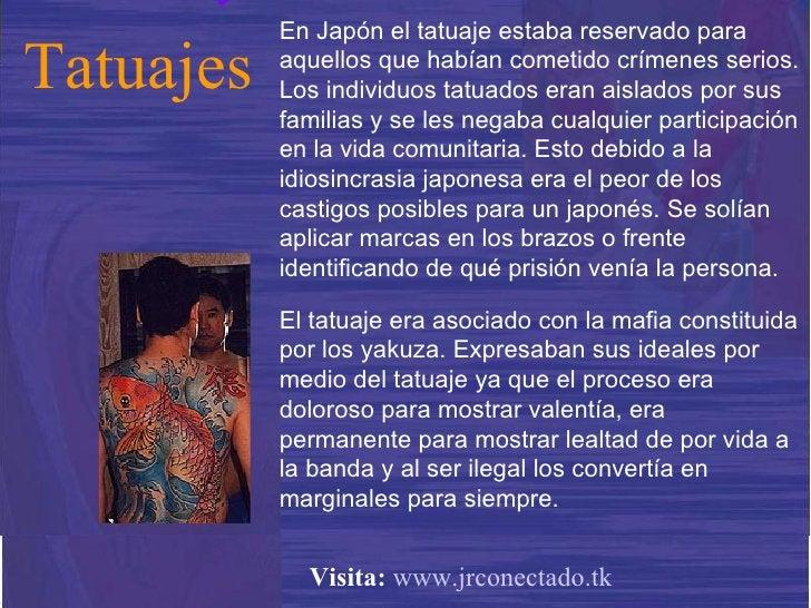 En Japón el tatuaje estaba reservado para aquellos que habían cometido crímenes serios. Los individuos tatuados eran aisla...