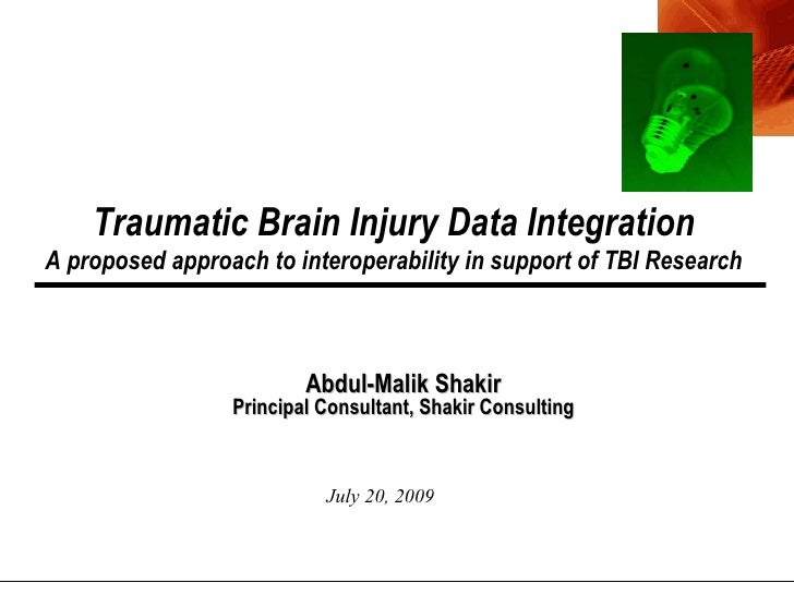 Traumatic Brain Injury Data Integration A proposed approach to interoperability in support of TBI Research                ...