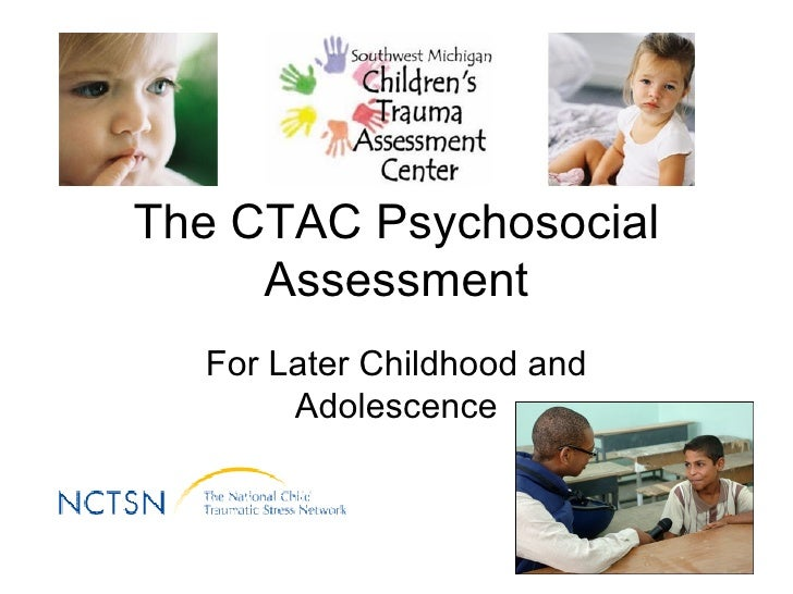 The CTAC Psychosocial Assessment For Later Childhood and Adolescence