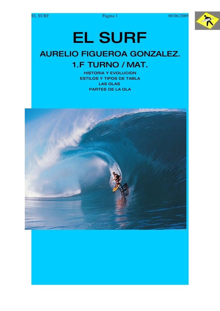 EL SURF           Página 1           08/06/2009               EL SURF    AURELIO FIGUEROA GONZALEZ.          1.F TURNO / M...