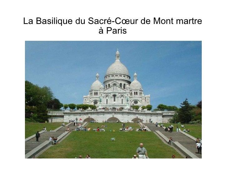 La Basilique du Sacré-Cœur de Mont martre à Paris
