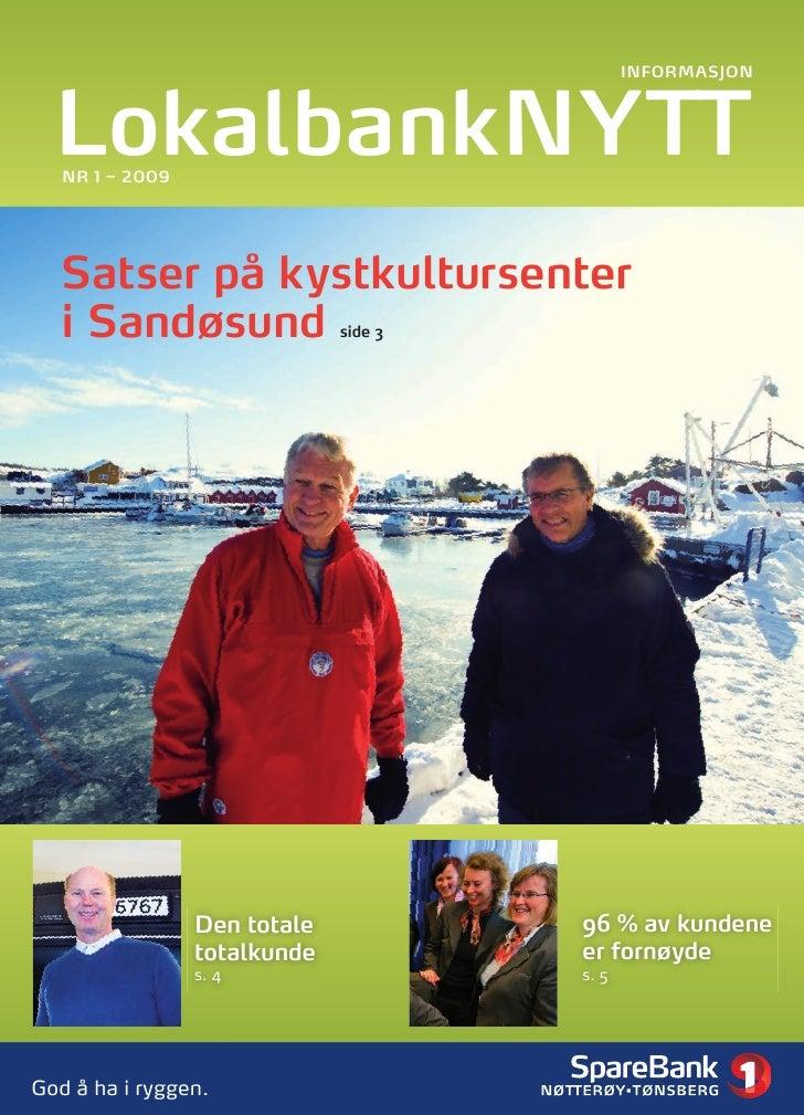 Informasjon       Lokalbanknytt    nr 1 – 2009       satser på kystkultursenter   i sandøsund                 side 3      ...
