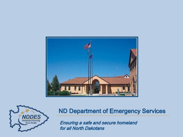 ND Department of Emergency Services<br />Ensuring a safe and secure homeland <br />for all North Dakotans<br />