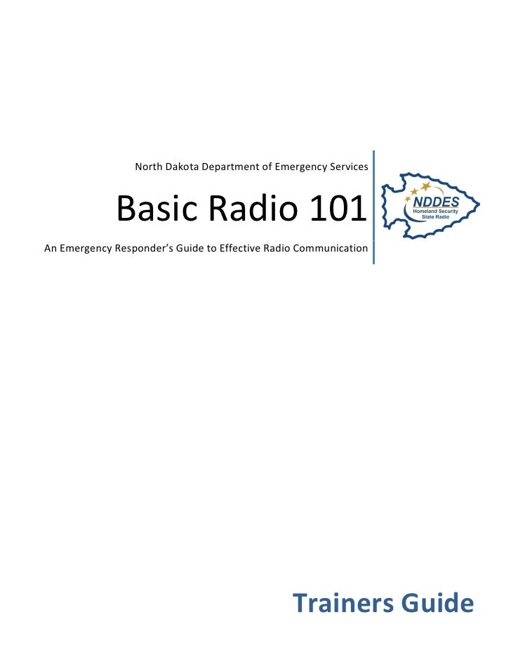 North Dakota Department of Emergency Services                 Basic Radio 101 An Emergency Responder's Guide to Effective ...