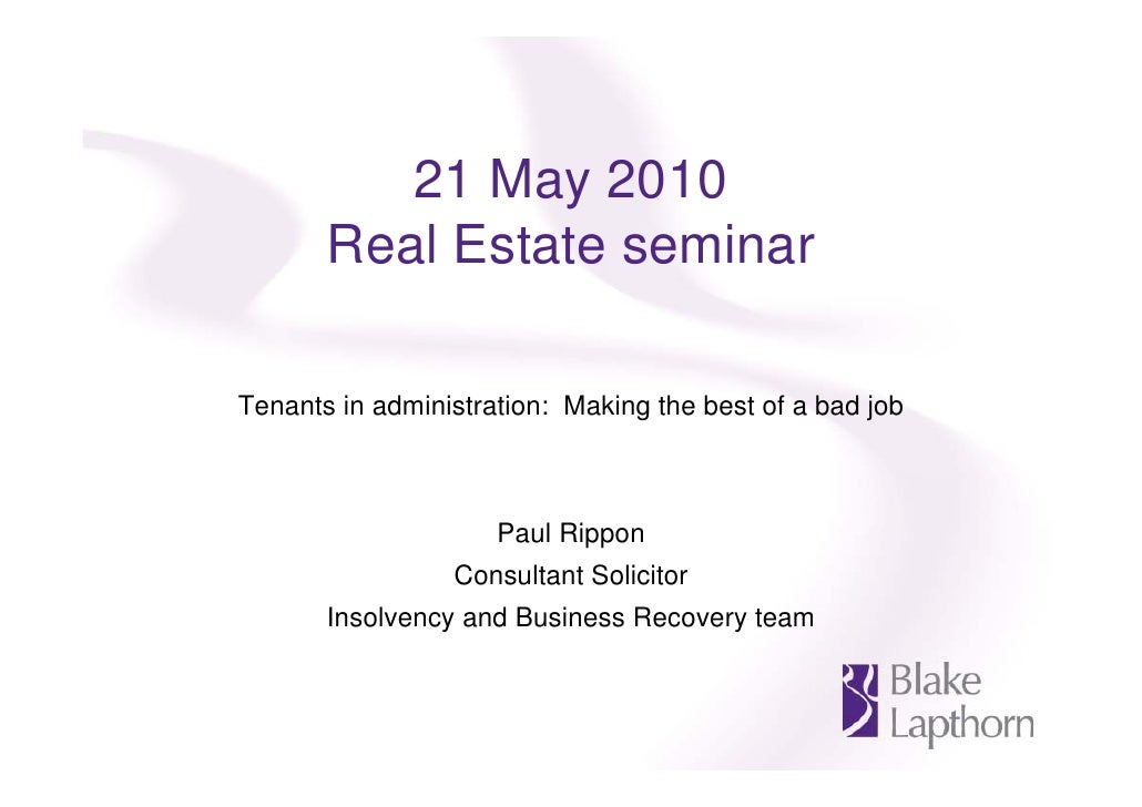 21 May 2010        Real Estate seminar  Tenants in administration: Making the best of a bad job                         Pa...