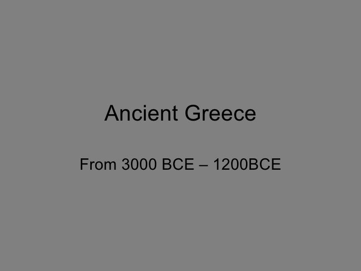 Ancient Greece From 3000 BCE – 1200BCE