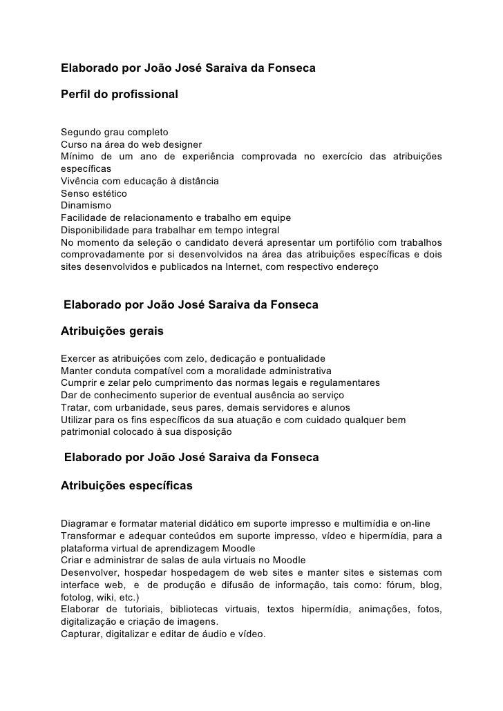 Elaborado por João José Saraiva da Fonseca  Perfil do profissional   Segundo grau completo Curso na área do web designer M...