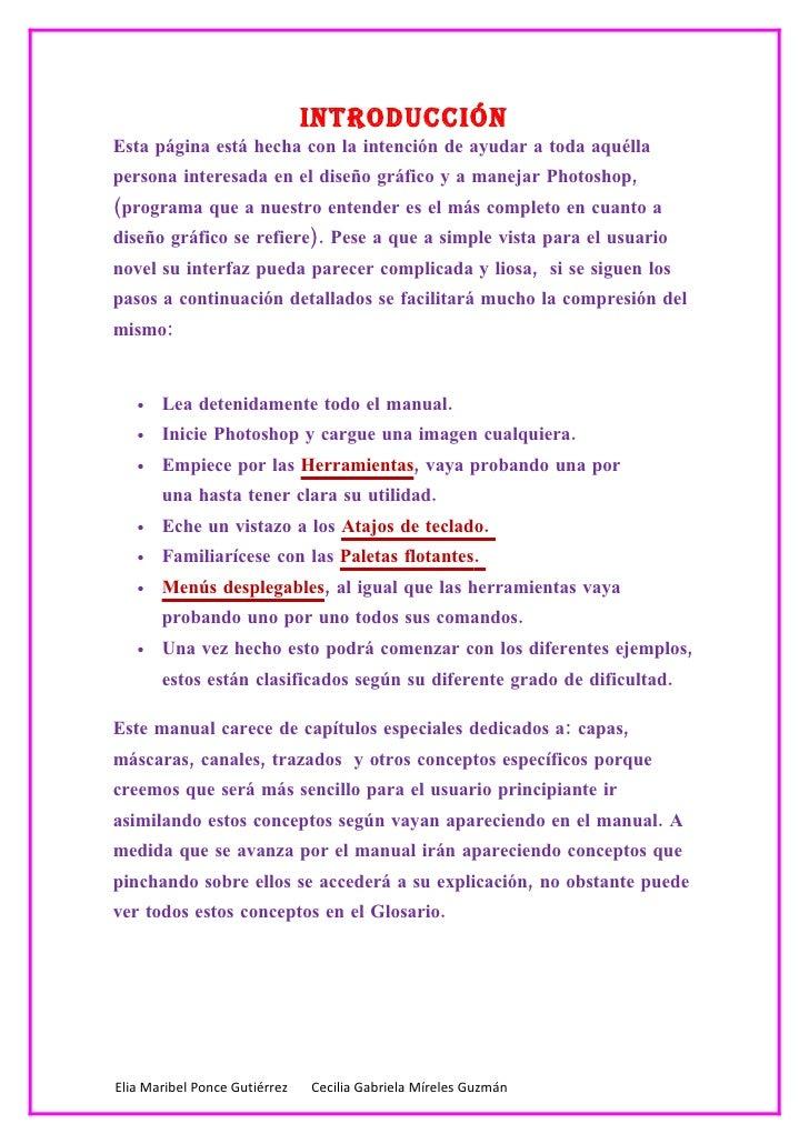 IntroduccIón Esta página está hecha con la intención de ayudar a toda aquélla persona interesada en el diseño gráfico y a ...