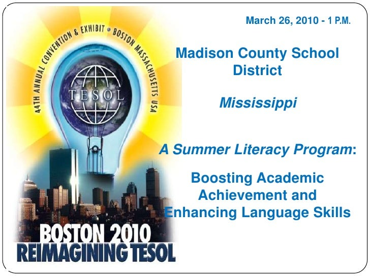 March 26, 2010 - 1 P.M.<br />Madison County School District<br />Mississippi<br />A Summer Literacy Program:<br />Boosting...