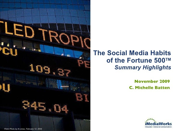 The Social Media Habits of the Fortune 500 TM Summary Highlights November 2009 C. Michelle Batten Flickr Photo by th.omas,...