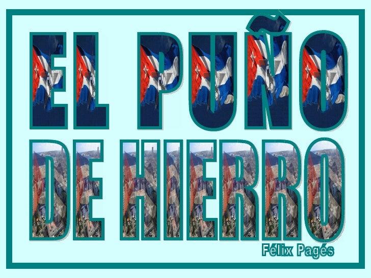 DE HIERRO Félix Pagés EL PUÑO DE HIERRO