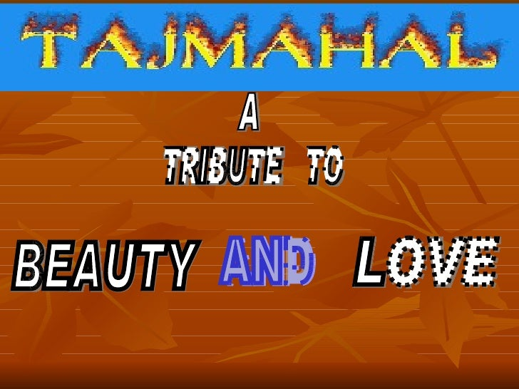 A TRIBUTE  TO LOVE  AND BEAUTY