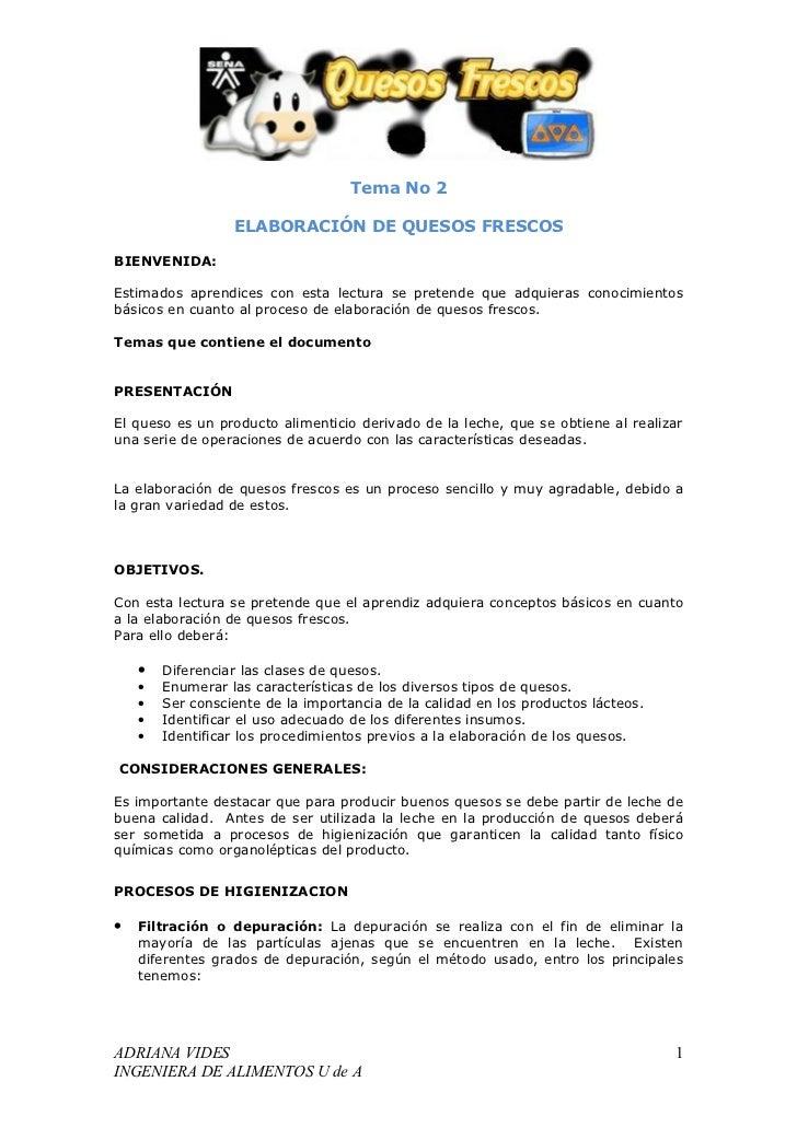 Tema No 2                    ELABORACIÓN DE QUESOS FRESCOS  BIENVENIDA:  Estimados aprendices con esta lectura se pretende...