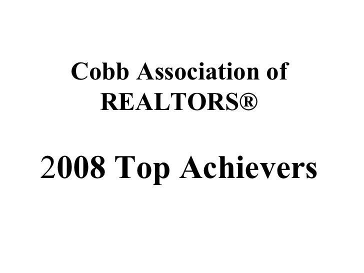 Cobb Association of     REALTORS®  2008 Top Achievers