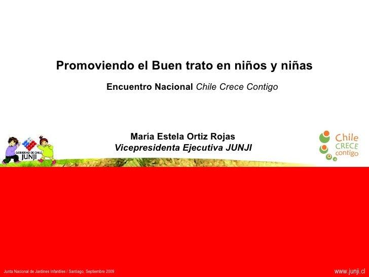 Promoviendo el Buen trato en niños y niñas Junta Nacional de Jardines Infantiles / Santiago, Septiembre 2009 www.junji.cl ...