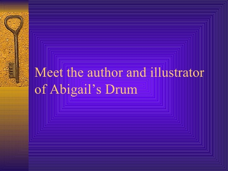 Meet the author and illustrator  of Abigail's Drum