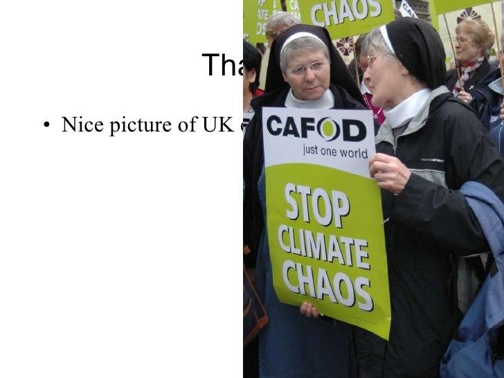 Thanks <ul><li>Nice picture of UK campaigners. </li></ul>