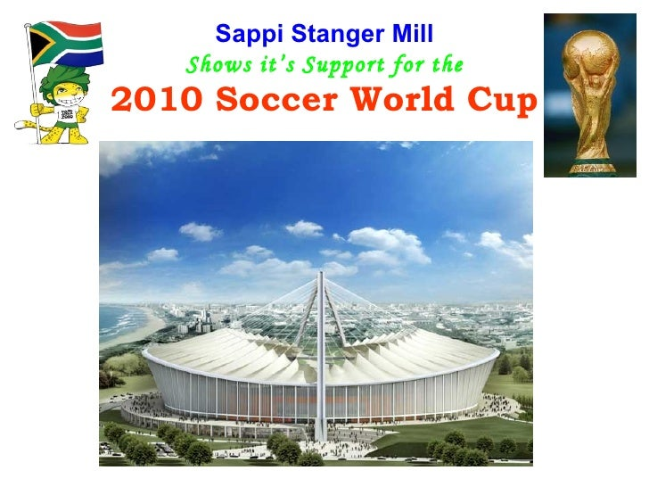 Sappi Stanger Mill Shows it's Support for the 2010 Soccer World Cup