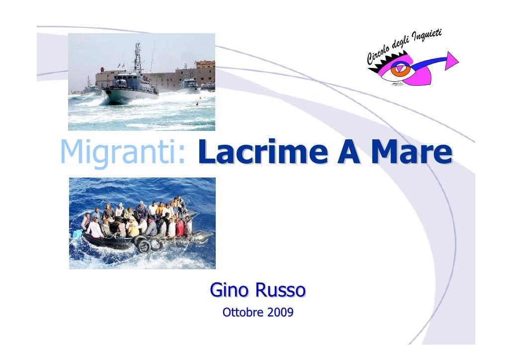 Migranti: Lacrime A Mare             Gino Russo           Ottobre 2009