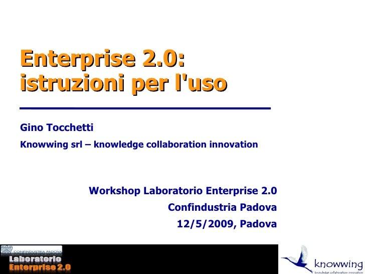 Enterprise 2.0: istruzioni per l'uso Gino Tocchetti Knowwing srl – knowledge collaboration innovation                   Wo...