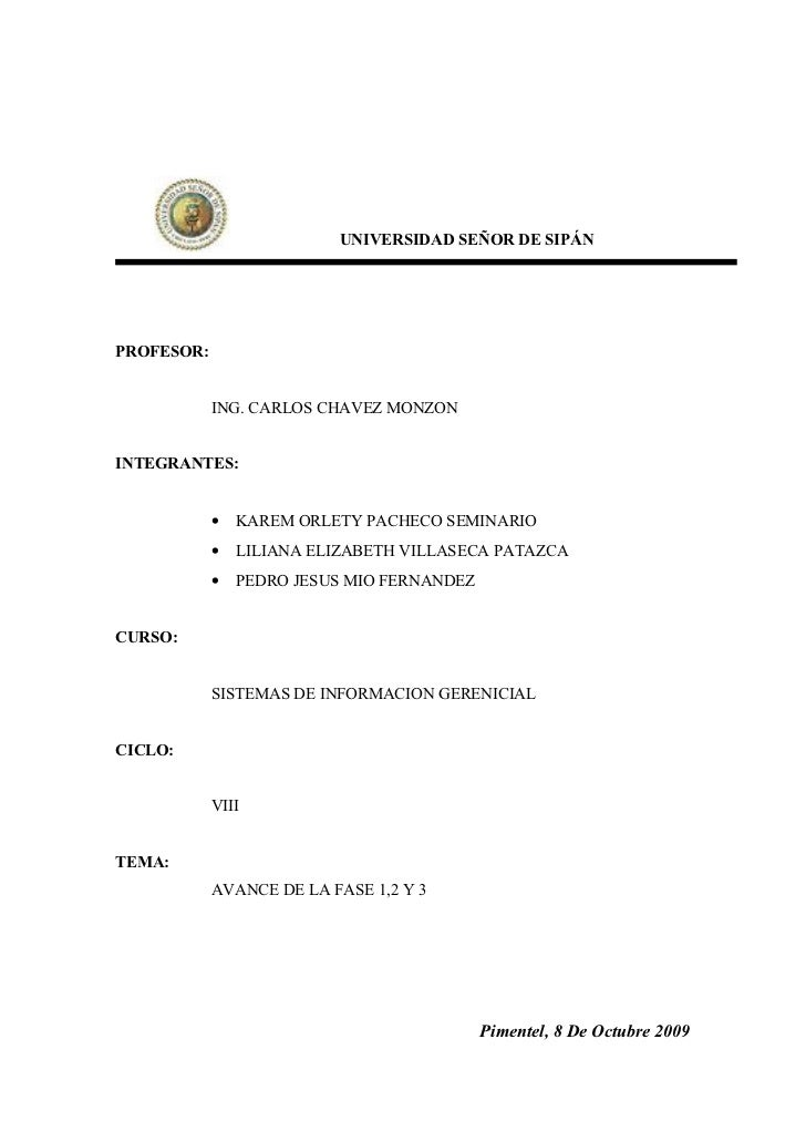 UNIVERSIDAD SEÑOR DE SIPÁN     PROFESOR:               ING. CARLOS CHAVEZ MONZON   INTEGRANTES:               •   KAREM OR...