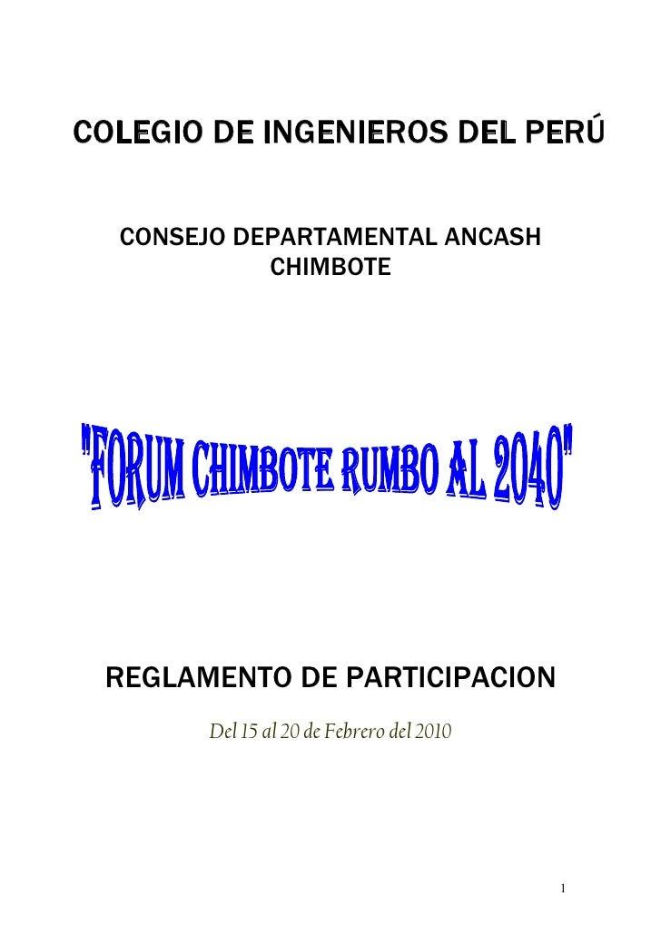 COLEGIO DE INGENIEROS DEL PERÚ    CONSEJO DEPARTAMENTAL ANCASH             CHIMBOTE      REGLAMENTO DE PARTICIPACION      ...
