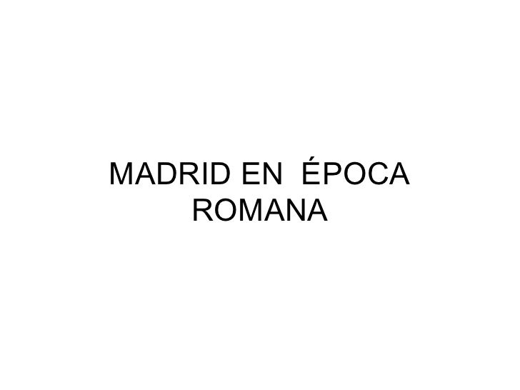 MADRID EN ÉPOCA     ROMANA