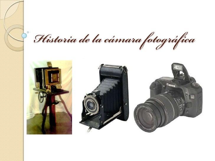 Camara fotografica historia evolucion