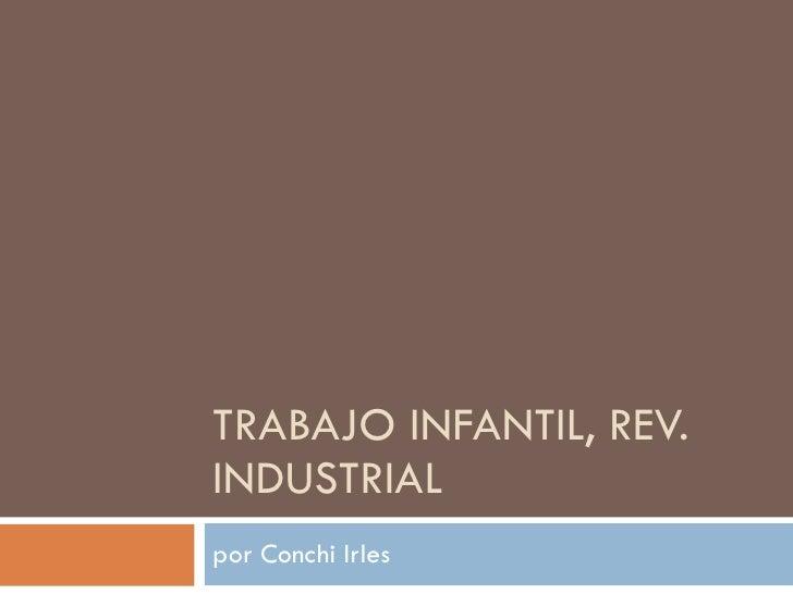 TRABAJO INFANTIL, REV. INDUSTRIAL por Conchi Irles