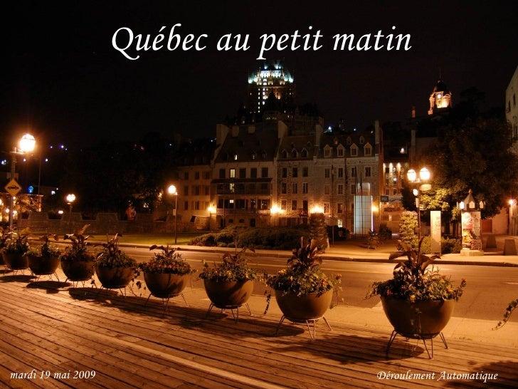 Québec au petit matin D é roulement Automatique mercredi 10 juin 2009