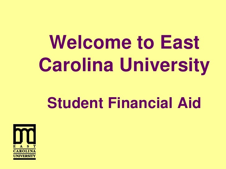Welcome to East Carolina UniversityStudent Financial Aid<br />