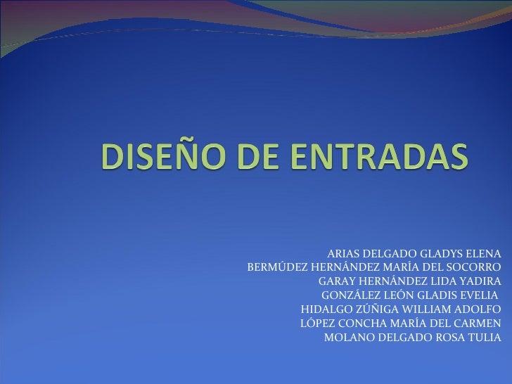 ARIAS DELGADO GLADYS ELENA BERMÚDEZ HERNÁNDEZ MARÍA DEL SOCORRO GARAY HERNÁNDEZ LIDA YADIRA GONZÁLEZ LEÓN GLADIS EVELIA  H...