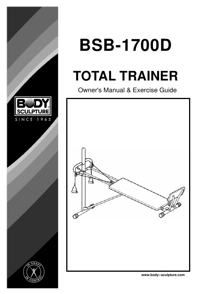 BSB-1700DTOTAL TRAINEROwners Manual & Exercise Guide                   www.body--sculpture.com