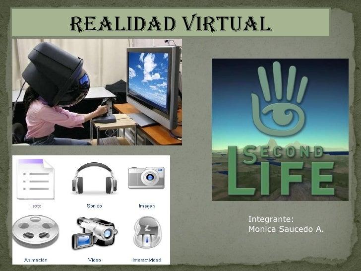 Integrante: Monica Saucedo A. Realidad virtual