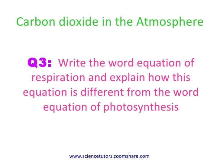 Write a word equation to represent the meaning of photosynthesis