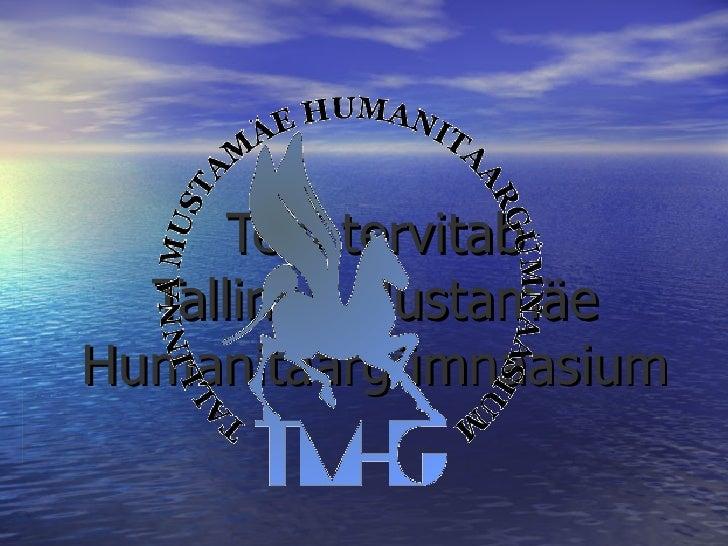 Teid tervitab Tallinna Mustamäe Humanitaargümnaasium