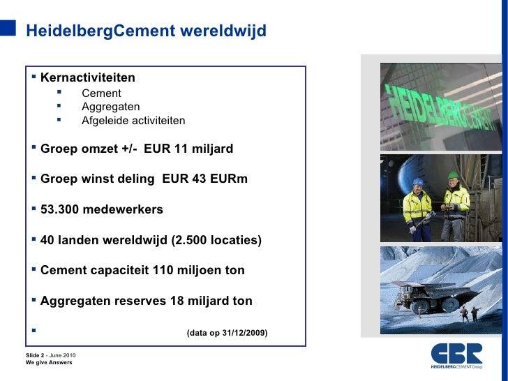 HeidelbergCement wereldwijd  Kernactiviteiten        Cement                     Aggregaten                     Afgelei...